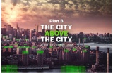 """Plan B : The City Above The City"" concours d'architecture 2016 - Crédit photo : dr -"